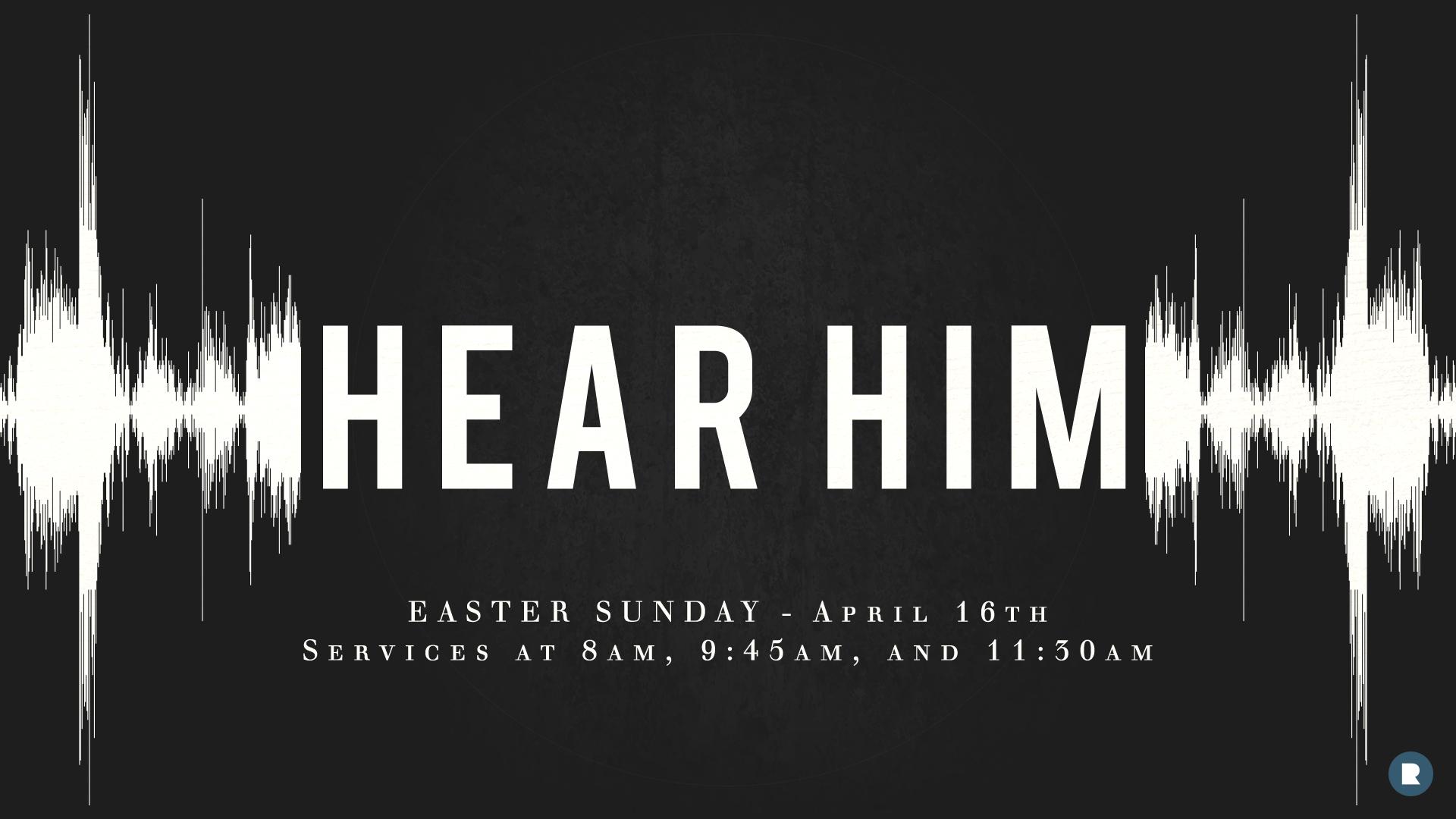 Hear-Him-Easter-2017 (1)