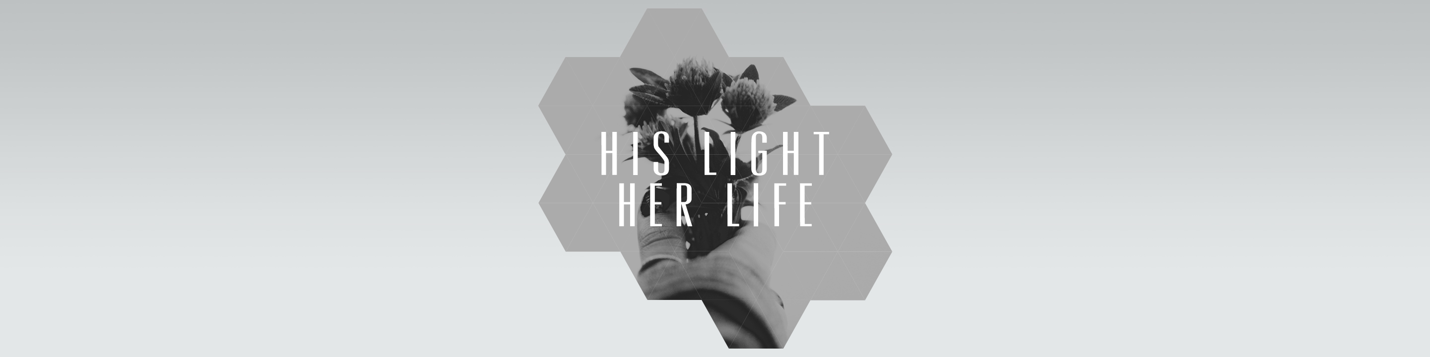 His-Light-Her-Life-Banner